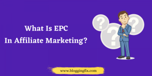 What Is EPC In Affiliate Marketing : Explained In Details