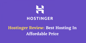 Hostinger India Review 2021 – Honest Review After Using 8 Months