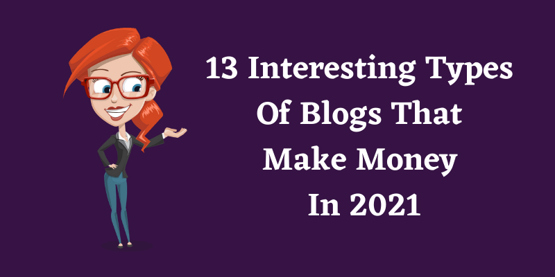 types of blog that makes money in 2021
