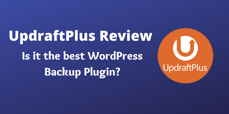 UpdraftPlus Review 2021: Quickly Take Backup Of Your Website