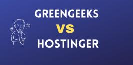 GreenGeeks Vs Hostinger - Discover the Ultimate Winner in 2021