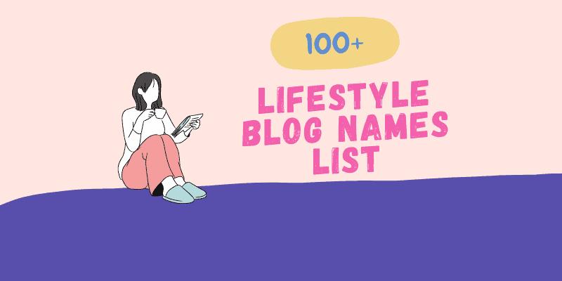 Lifestyle Blog Names Ideas List